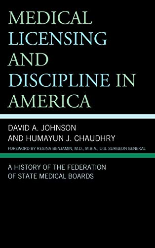 9780739174388: Medical Licensing and Discipline in America: A History of the Federation of State Medical Boards