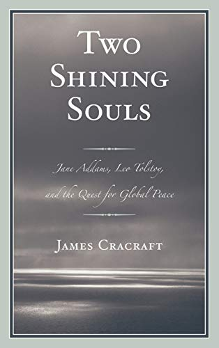 9780739174500: Two Shining Souls: Jane Addams, Leo Tolstoy, and the Quest for Global Peace