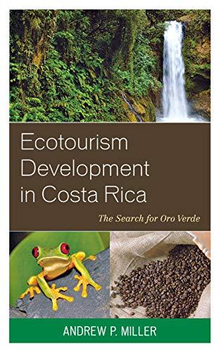 9780739174609: Ecotourism Development in Costa Rica: The Search for Oro Verde