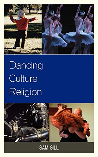 9780739174722: Dancing Culture Religion (Studies in Body and Religion)