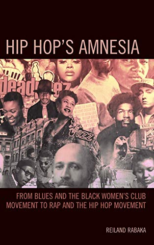 9780739174913: Hip Hop's Amnesia: From Blues and the Black Women's Club Movement to Rap and the Hip Hop Movement