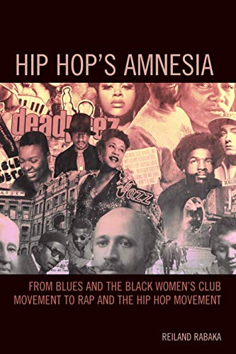 9780739174920: Hip Hop's Amnesia: From Blues and the Black Women's Club Movement to Rap and the Hip Hop Movement