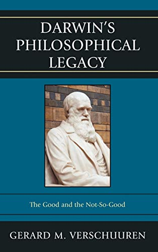 9780739175200: Darwin's Philosophical Legacy: The Good and the Not-So-Good