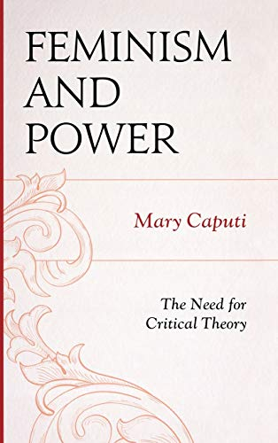 9780739175798: Feminism and Power: The Need for Critical Theory