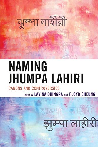 9780739175873: Naming Jhumpa Lahiri: Canons and Controversies