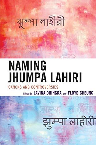 9780739175873: Naming Jhumpa Lahiri: Canons and Controversies
