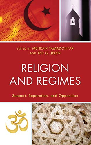 9780739176108: Religion and Regimes: Support, Separation, and Opposition