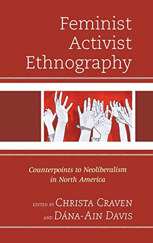 9780739176368: Feminist Activist Ethnography: Counterpoints to Neoliberalism in North America