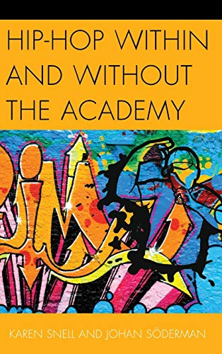 Hip-Hop within and without the Academy: Snell, Karen; S�derman, Johan