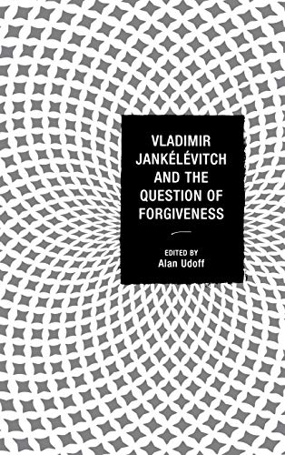 9780739176672: Vladimir Jankélévitch and the Question of Forgiveness