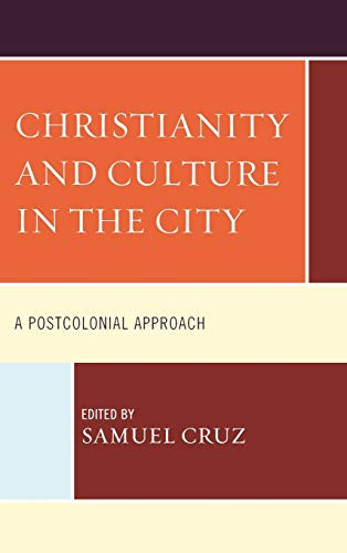9780739176757: Christianity and Culture in the City: A Postcolonial Approach