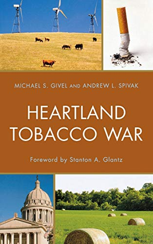 Heartland Tobacco War: Spivak, Andrew L., Givel, Michael S.