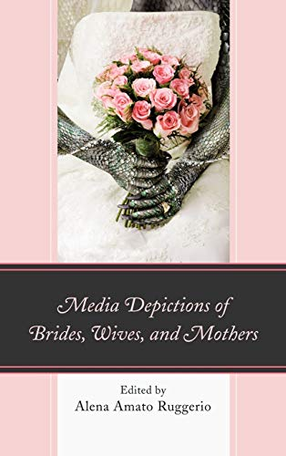 9780739177082: Media Depictions of Brides, Wives, and Mothers