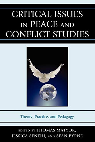 9780739177143: Critical Issues in Peace and Conflict Studies: Theory, Practice, and Pedagogy