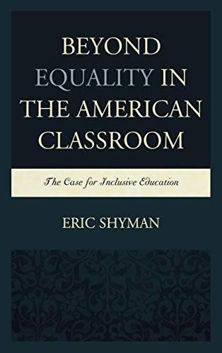 9780739177495: Beyond Equality in the American Classroom: The Case for Inclusive Education
