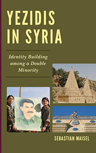 9780739177747: Yezidis in Syria: Identity Building among a Double Minority