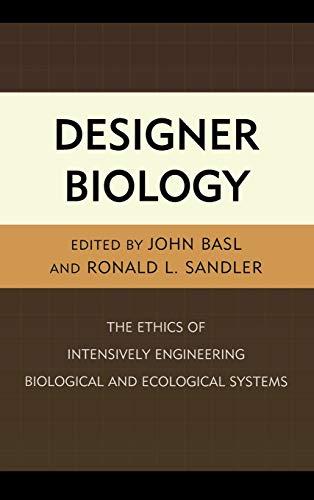 Designer Biology: The Ethics of Intensively Engineering: Lexington Books