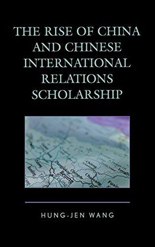 9780739178508: The Rise of China and Chinese International Relations Scholarship