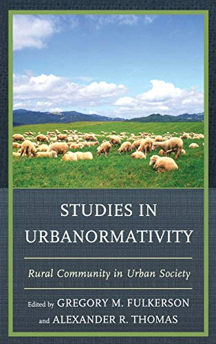 9780739178768: Studies in Urbanormativity: Rural Community in Urban Society