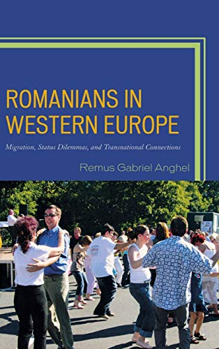 9780739178881: Romanians in Western Europe: Migration, Status Dilemmas, and Transnational Connections