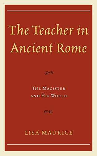 9780739179086: The Teacher in Ancient Rome: The Magister and His World