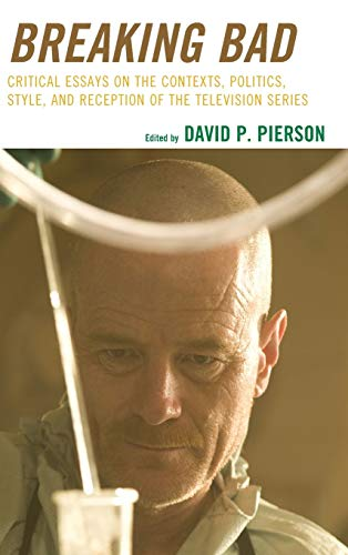 9780739179246: Breaking Bad: Critical Essays on the Contexts, Politics, Style, and Reception of the Television Series