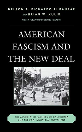 9780739179260: American Fascism and the New Deal: The Associated Farmers of California and the Pro-Industrial Movement