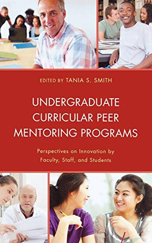 9780739179321: Undergraduate Curricular Peer Mentoring Programs: Perspectives on Innovation by Faculty, Staff, and Students