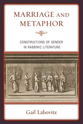 9780739179345: Marriage and Metaphor: Constructions of Gender in Rabbinic Literature