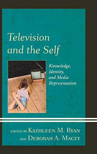 9780739179574: Television and the Self: Knowledge, Identity, and Media Representation