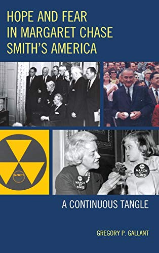 9780739179857: Hope and Fear in Margaret Chase Smith's America: A Continuous Tangle