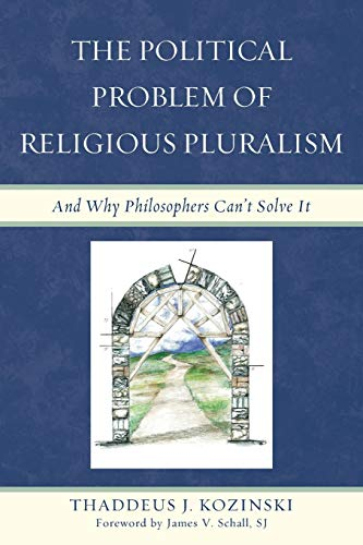 9780739179871: The Political Problem of Religious Pluralism: And Why Philosophers Can't Solve It