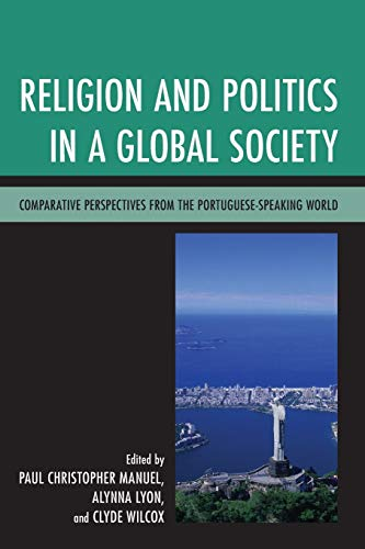 9780739180068: Religion and Politics in a Global Society: Comparative Perspectives from the Portuguese-Speaking World