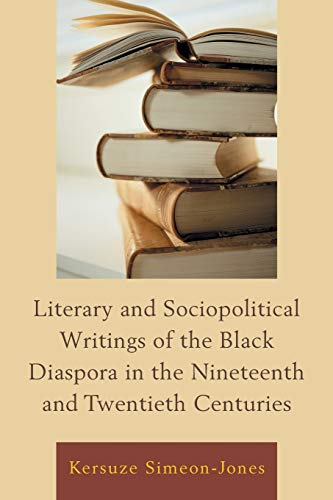 9780739180365: Literary and Sociopolitical Writings of the Black Diaspora in the Nineteenth and Twentieth Centuries