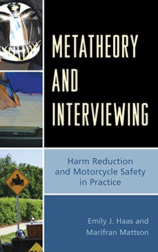 9780739180563: Metatheory and Interviewing: Harm Reduction and Motorcycle Safety in Practice