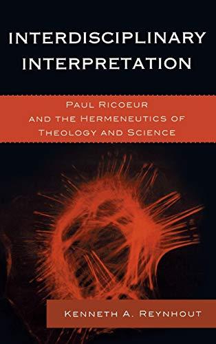 9780739180617: Interdisciplinary Interpretation: Paul Ricoeur and the Hermeneutics of Theology and Science (Studies in the Thought of Paul Ricoeur)