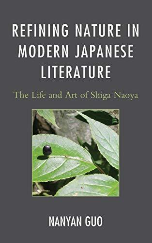 9780739181027: Refining Nature in Modern Japanese Literature: The Life and Art of Shiga Naoya (AsiaWorld)