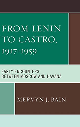 9780739181102: From Lenin to Castro, 1917–1959: Early Encounters between Moscow and Havana