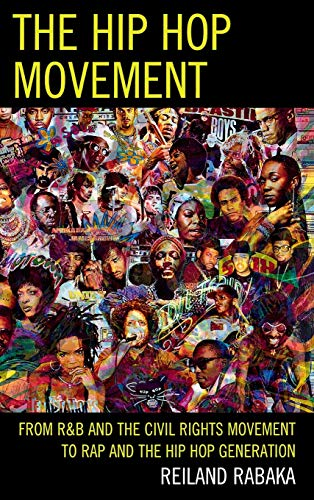 9780739181164: The Hip Hop Movement: From R&B and the Civil Rights Movement to Rap and the Hip Hop Generation