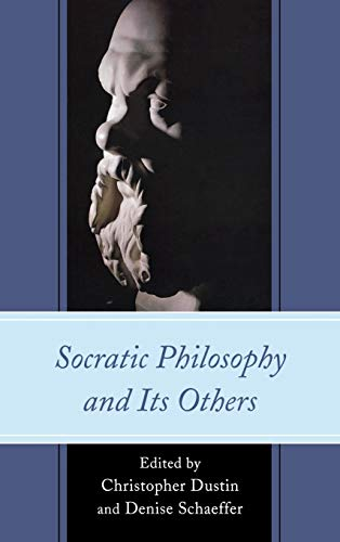 9780739181409: Socratic Philosophy and Its Others