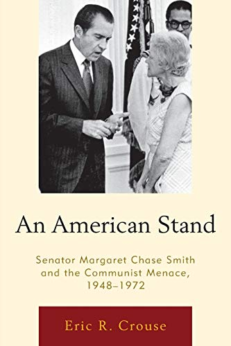 9780739181843: An American Stand: Senator Margaret Chase Smith and the Communist Menace, 1948-1972