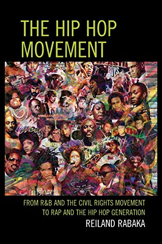 9780739182437: The Hip Hop Movement: From R&B and the Civil Rights Movement to Rap and the Hip Hop Generation
