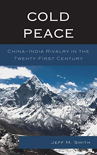 9780739182789: Cold Peace: China–India Rivalry in the Twenty-First Century