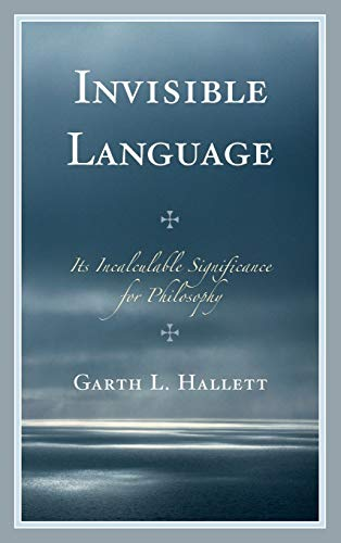 9780739182864: Invisible Language: Its Incalculable Significance for Philosophy