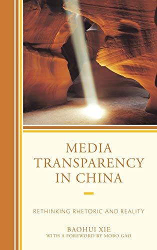 9780739183267: Media Transparency in China: Rethinking Rhetoric and Reality