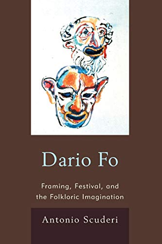 9780739183403: Dario Fo: Framing, Festival, and the Folkloric Imagination