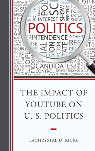 9780739183496: The Impact of YouTube on U.S. Politics