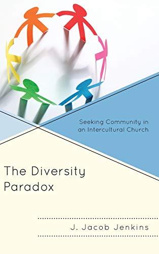 9780739183519: The Diversity Paradox: Seeking Community in an Intercultural Church