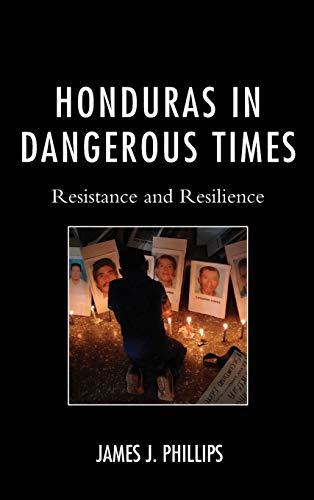 9780739183557: Honduras in Dangerous Times: Resistance and Resilience
