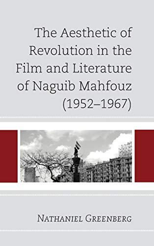 9780739183694: The Aesthetic of Revolution in the Film and Literature of Naguib Mahfouz (1952-1967)